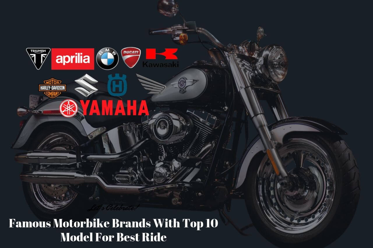 Famous Motorbike Brands With Top 10 Model For Best Ride